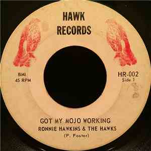 Ronnie Hawkins And The Hawks - Got My Mojo Working / Let The Good Times Rol ...