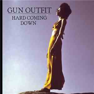 Gun Outfit - Hard Coming Down