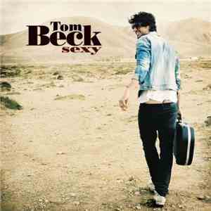 Tom Beck  - Sexy