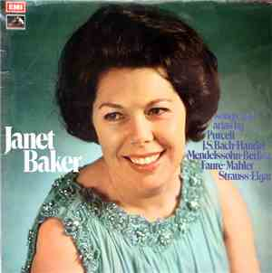 Janet Baker - Songs And Arias By Purcell, J.S. Bach, Handel, Mendelssohn, Berlioz, Fauré, Mahler, Strauss & Elgar