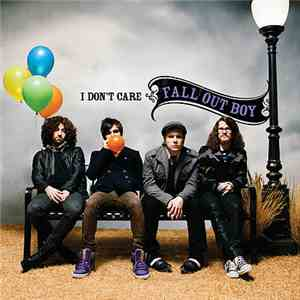 Fall Out Boy - I Don't Care