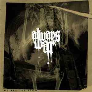 Always War - We Are The Flood