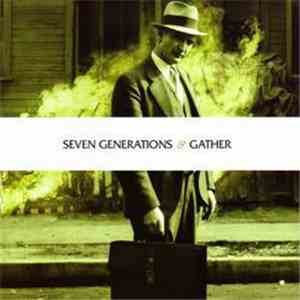 Seven Generations / Gather - Gather / Seven Generations