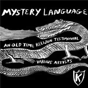 Various - Mystery Language - An Old Time Relijun Testimonial
