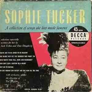 Sophie Tucker - Sophie Tucker: A Collection Of Songs She Has Made Famous