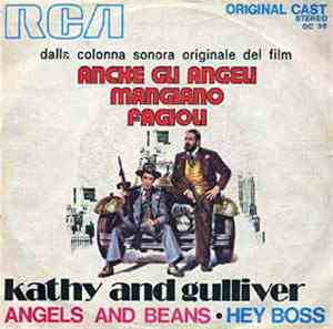 Kathy And Gulliver - Angels And Beans / Hey Boss (Dalla Colonna Sonora Originale Del Film Anche Gli Angeli Mangiano Fagioli)