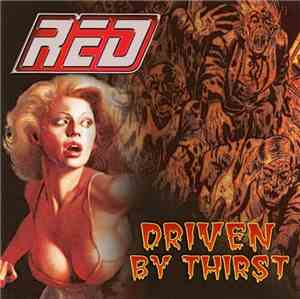 Red  - Driven By Thirst