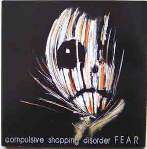 Compulsive Shopping Disorder - Fear