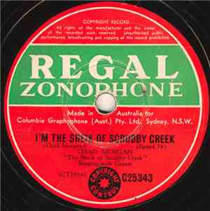 Chad Morgan - I'm The Sheik Of Scrubby Creek / You Can Have Your Women, I'll Stick To My Booze
