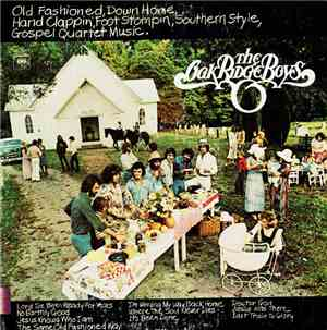The Oak Ridge Boys - Old Fashioned, Down Home, Hand Clappin', Foot Stompin, Southern Style, Gospel Quartet Music.
