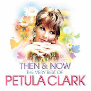 Petula Clark - Then & Now - The Very Best Of