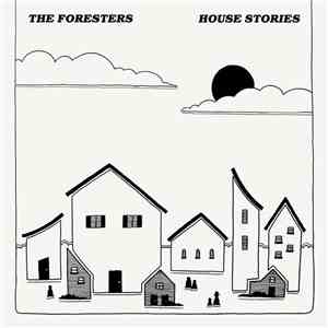 The Foresters - House Stories