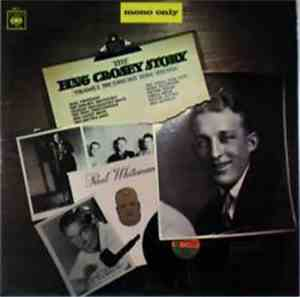 Bing Crosby - The Bing Crosby Story Volume I: The Early Jazz Years, 1928-19 ...