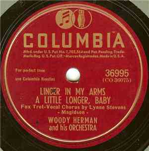 Woody Herman And His Orchestra - Linger In My Arms A Little Longer, Baby /  ...