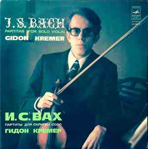 J.S. Bach, Gidon Kremer - Partitas For Solo Violin