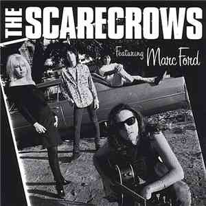 The Scarecrows  Featuring Marc Ford - The Scarecrows Featuring Marc Ford